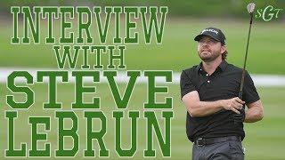 Steve LeBrun: Professional Golfer - Inside The Ropes S1E3