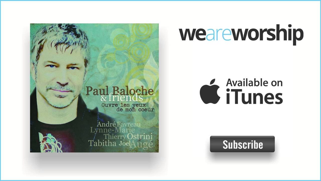 paul-baloche-jsus-tu-es-weareworshipmusic