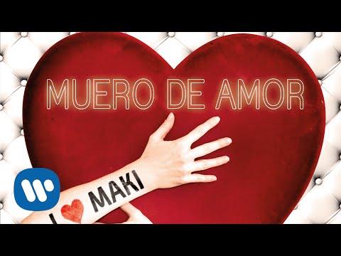 Maki (feat. Mario Mendes) - Muero de amor (Videoclip Oficial)