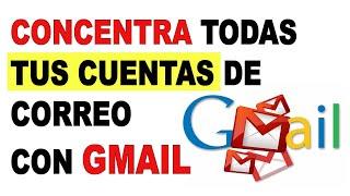Administrar varias cuentas de CORREO ✉ en una sola cuenta 👇 con Gmail