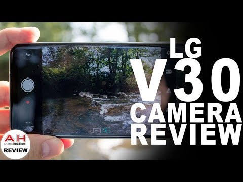 LG V30 In Depth Camera Review - The Content Creators' Camera