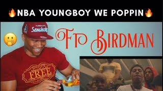 YoungBoy Never Broke Again - We Poppin (ft Birdman) [Official Video] REACTION!!