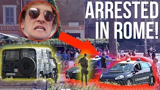 I GOT ARRESTED BY ITALIAN POLICE! **NOT CLICKBAIT**