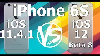 Speed Test : iPhone 6S - iOS 12 Beta 8 vs iOS 11.4.1 (iOS 12 Public Beta 6 Build 16A5357b)