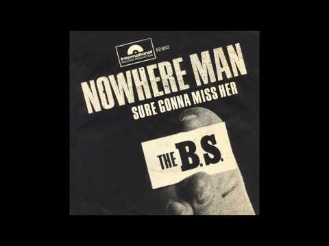 The B.S. - Nowhere Man