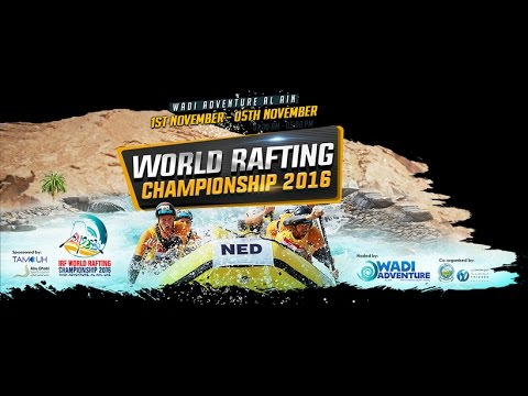 IRF World Rafting Championship 2016 Day 2 Wadi Adventure Al Ain, United Arab Emirates