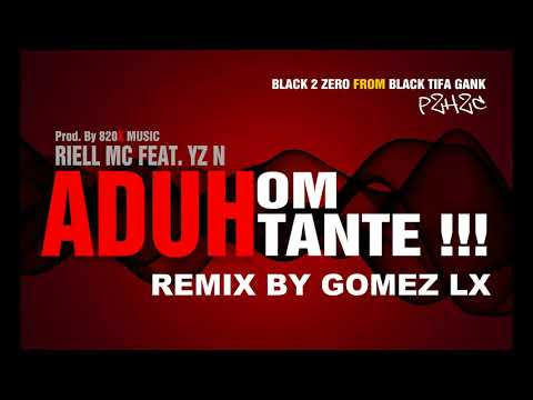 Riell MC - ADUH OM TANTE REMIX BY GOMEZ LX