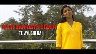 Hasi Ban Gaye Cover Song ft. Ayushi Rai | Tushar Bisht Music