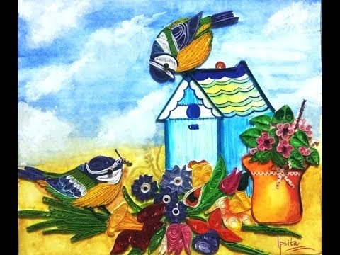 Paper Quilling idea Quilled Birds Quilled House Quilled Flowers Quilling wall hanging design!!!
