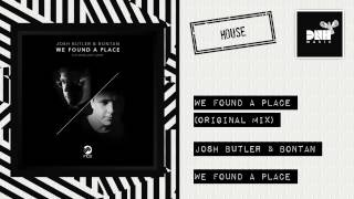 Josh Butler & Bontan - We Found A Place (Original Mix)