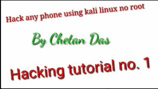 How To hack any phone with kali linux no root #Hacking tutorial no.1