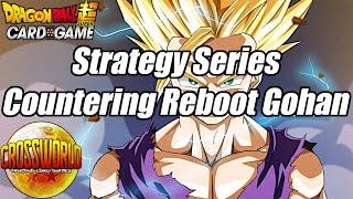 Strategy Series - Countering Reboot Gohan Aggro - Dragon Ball Super Card Game
