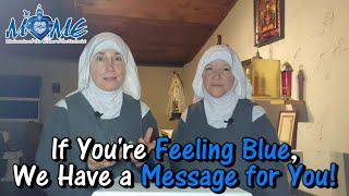 Are You Feeling Blue? We've Got a Message For YOU! | The Sisters of MOME