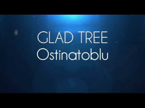 Glad Tree - Ostinato