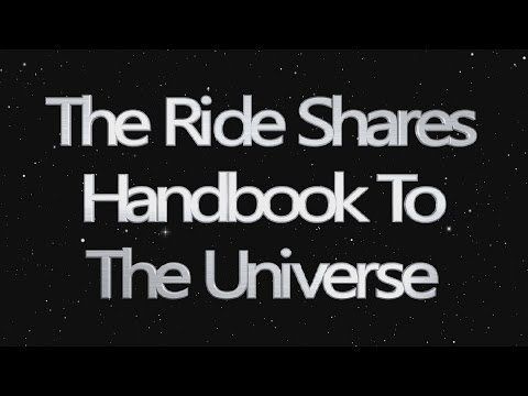 The Ride Shares Handbook to the Universe : DontPanic