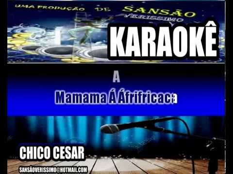 Karaokê Chico Cesar Mama Africa