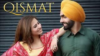 Qismat   Qismat Badaldi Vekhi   Ammy Virk   Sargun Mehta   Punjabi Songs