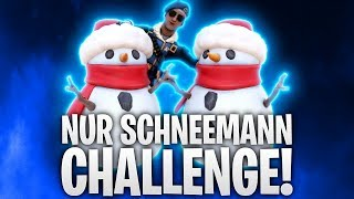 NUR SCHNEEMANN CHALLENGE! ⛄ | Fortnite: Battle Royale