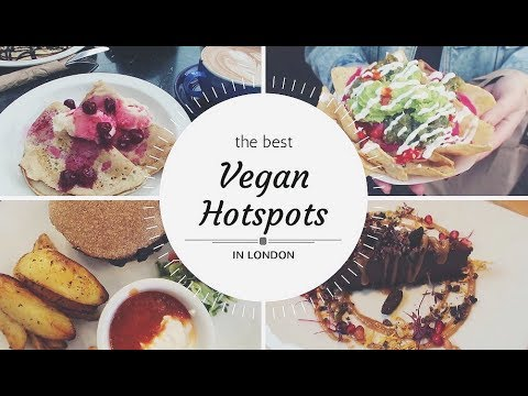 the Best Vegan Hotspots ~ in London