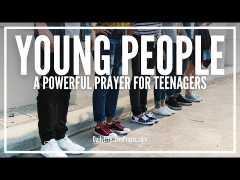 Prayer For Young People | Powerful Youth Prayers For Teenagers