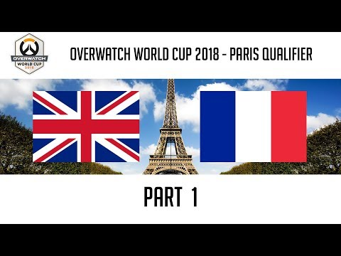 United Kingdom vs France (Part 1) | Overwatch World Cup 2018: Paris Qualifier thumbnail