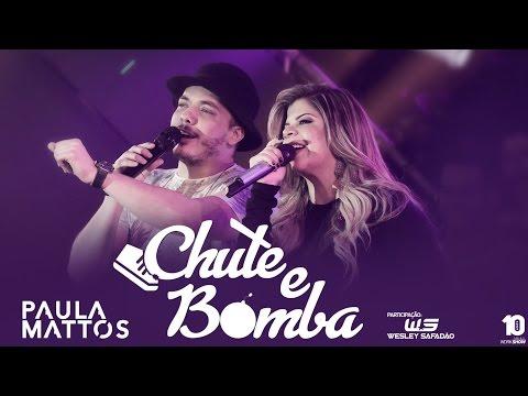 Chute E Bomba- PAULA MATTOS Part. Wesley Safadão #PaulaMattosChuteeBomba