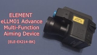 (Review) ELEMENT eLLM01 Advance Multi-Function Aiming Device