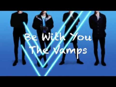 Be With You - The Vamps (Audio Only)
