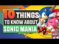 10 Things You Need To Know About Sonic Mania