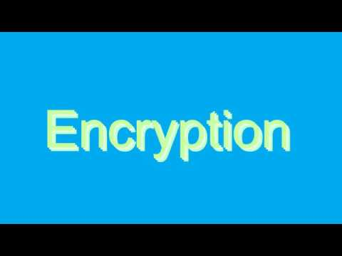 How to Pronounce Encryption