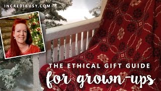 Ethical Gift Guide for Grown Ups - Christmas Present ideas