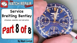 Part 8 Breitling Bentley Service ETA 2892 A2 Dubois Depraz Watch Repair Tutorial