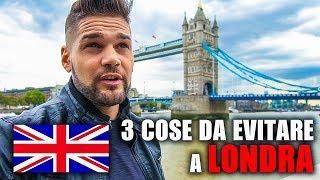 3 COSE DA EVITARE A LONDRA o Michael Spampinato