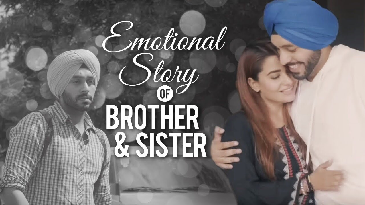 Emotional Story of Brother and Sister | SahibNoor Singh