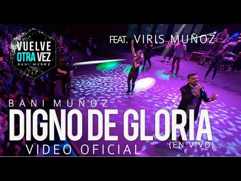 Digno de Gloria - Bani Muñoz- Feat. Viris Rodríguez