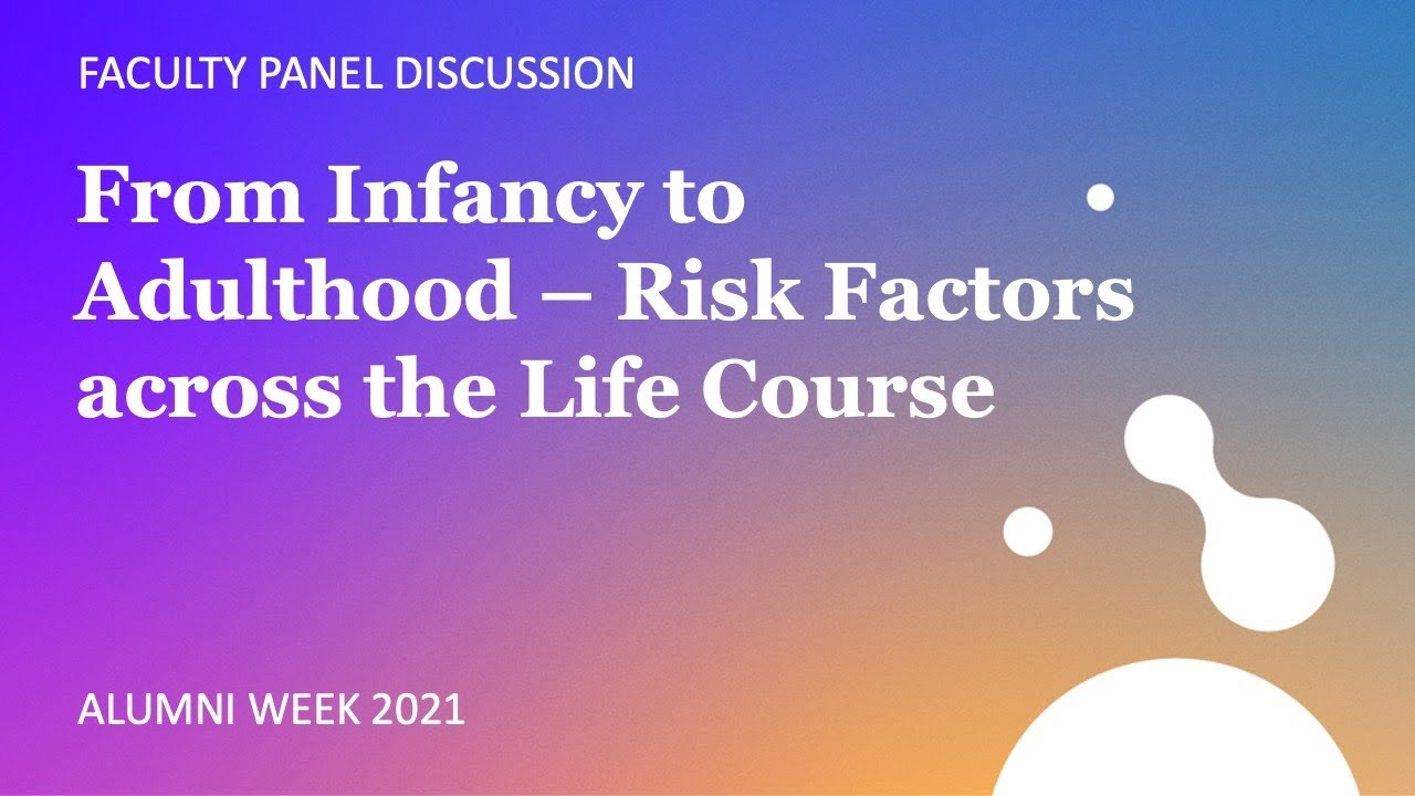 From Infancy to Adulthood – Risk Factors across the Life Course