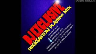 DJ EXCLUSIVE REGGAETON PLAYERO MIX