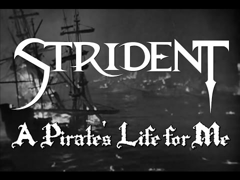 Strident- A Pirate's Life For Me (Lyric Video)