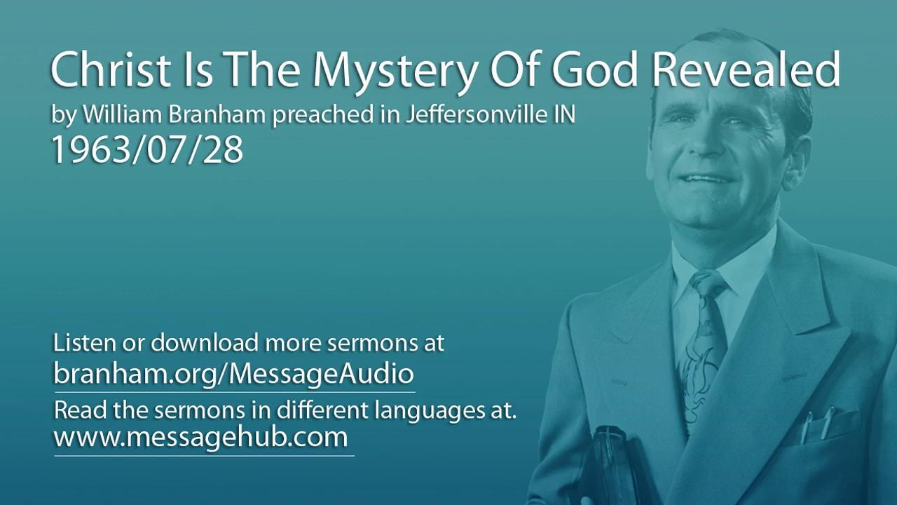 Christ Is The Mystery Of God Revealed (William Branham 63/07/28)