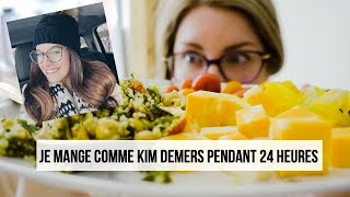 JE MANGE COMME KIM DEMERS PENDANT 24 HEURES