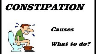 Constipation and its causes. How to get rid of constipation?