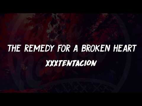 XXXTentacion - the remedy for a broken heart (Lyrics) 🎵