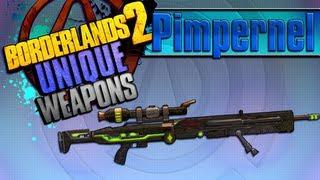 BORDERLANDS 2 | *Pimpernel* Unique Weapons Guide!!!