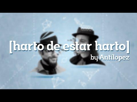 Antílopez · Harto de estar Harto [ Lyric Video ]