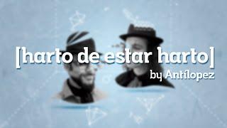 Antílopez - Harto de estar Harto (Lyric Video)