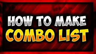How to make HQ Combo List