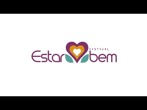 [News]FESTIVAL ESTAR BEM na 2a edição com vídeos exclusivos no Instagram, Facebook e YouTube – edição ganha espaço para acessibilidade