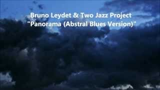 Bruno Leydet & Two Jazz Project - Panorama (Abstral BluesVersion)