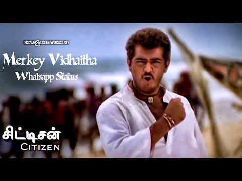Merkey Vidhaitha - Whatsapp Status | Citizen Tamil Movie | Deva | Ajith Kumar | 6