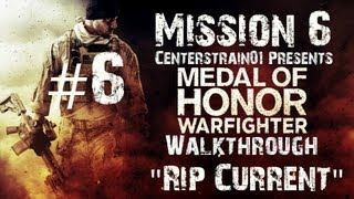 Medal Of Honor Warfighter - Walkthrough - Part 6 - Mission 6 - Rip Current Xbox360-1080p